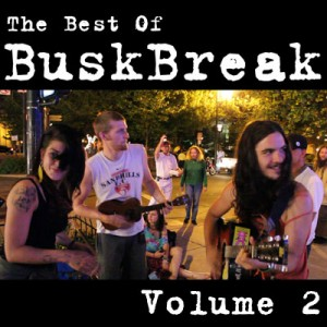 Best of Busk Break: Volume 2
